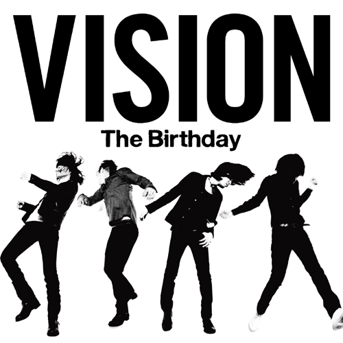 [MusicLog::Vol.43] The Birthdayニューアルバム『VISION』発売!
