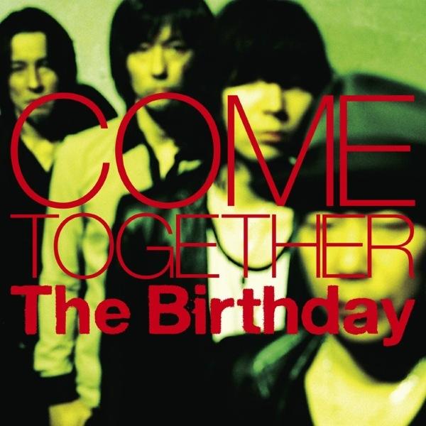 ニューアルバムのジャケット - The Birthdayの5/28に発売されるニューアルバム「COME TOGETHER」のジャケットが公開[MusicLog::Vol.85]